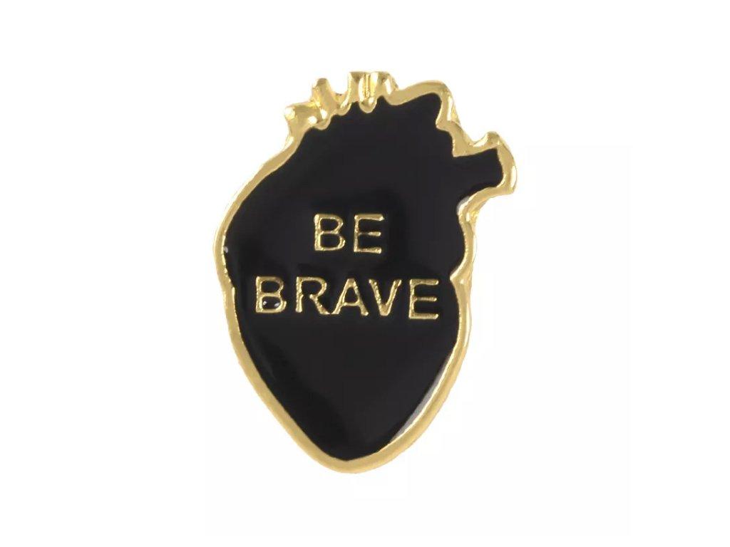 Pin / Brož / odznáček - Srdce - Be brave! černo-zlaté