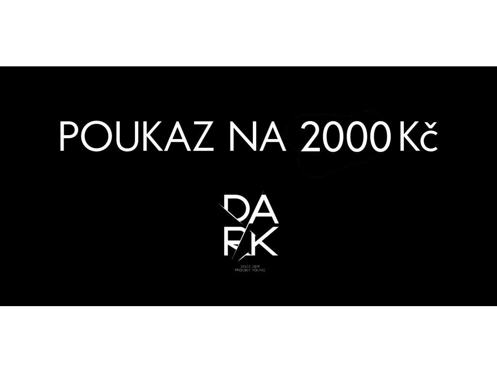 POUKAZ DARK 2000