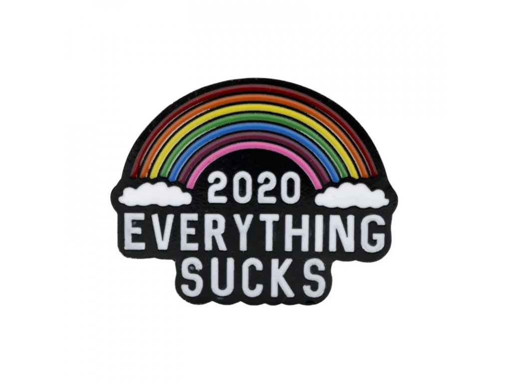 Pin / Brož Odznáček - duha / 2020 EVERYTHING SUCKS
