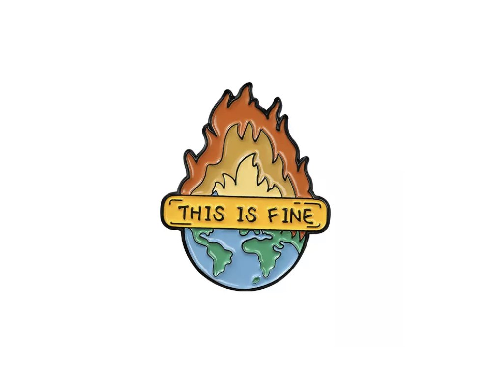 Pin / Brož Odznáček - This is fine - earth on fire