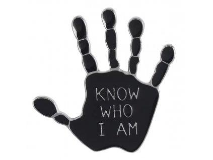Pin / Brož / Odznáček - ruka KNOW WHO I AM