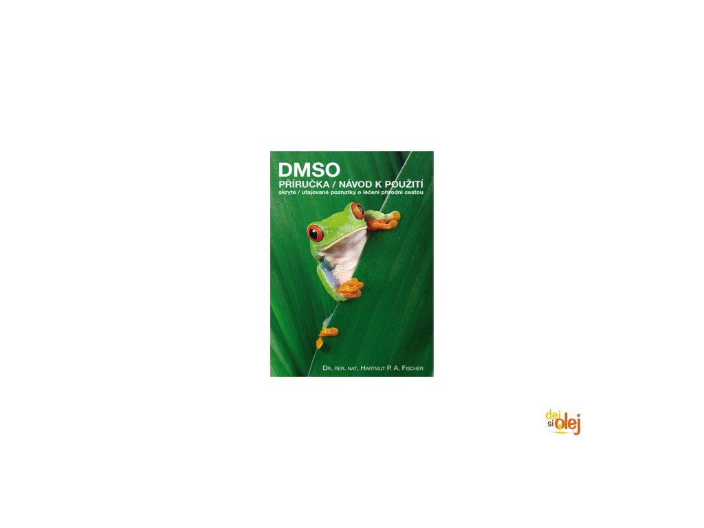 DMSO příručka návod k použití skryté utajované poznatky o léčení přírodní cestou
