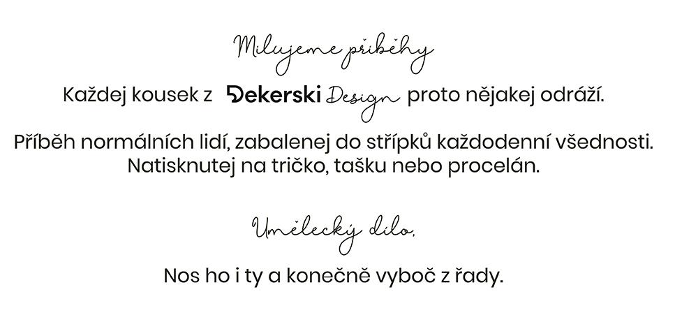 Kdo je Dekerski?