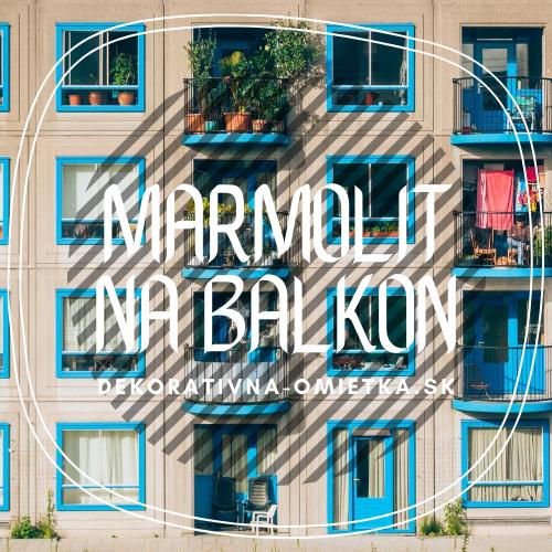 Vráťte svojmu balkóna luxusný vzhľad s dekoratívnou omietkou (marmolitom)