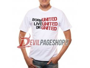 Born United Die United white tshirt