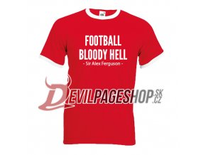 Football Bloody Hell tshirt1