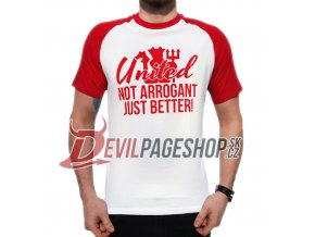 Not Arrogant Just Better tshirt