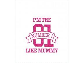 number 1 like mummy