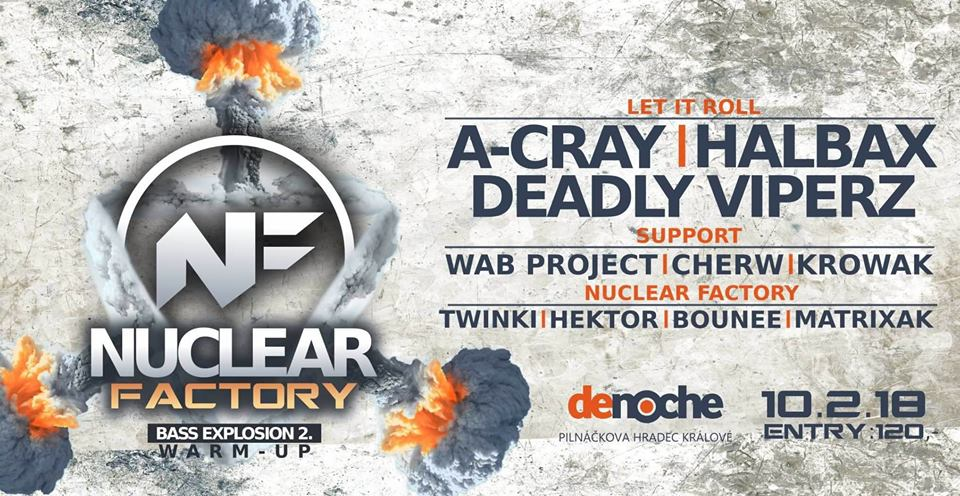 10.2.2018 Nuclear Factory I Warm Up Bass Explosion 2