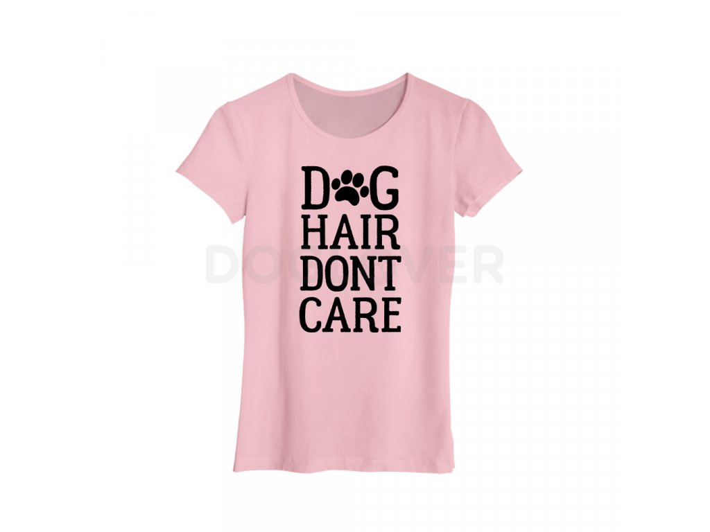 Tričko Dog hair Don`t care | více barev