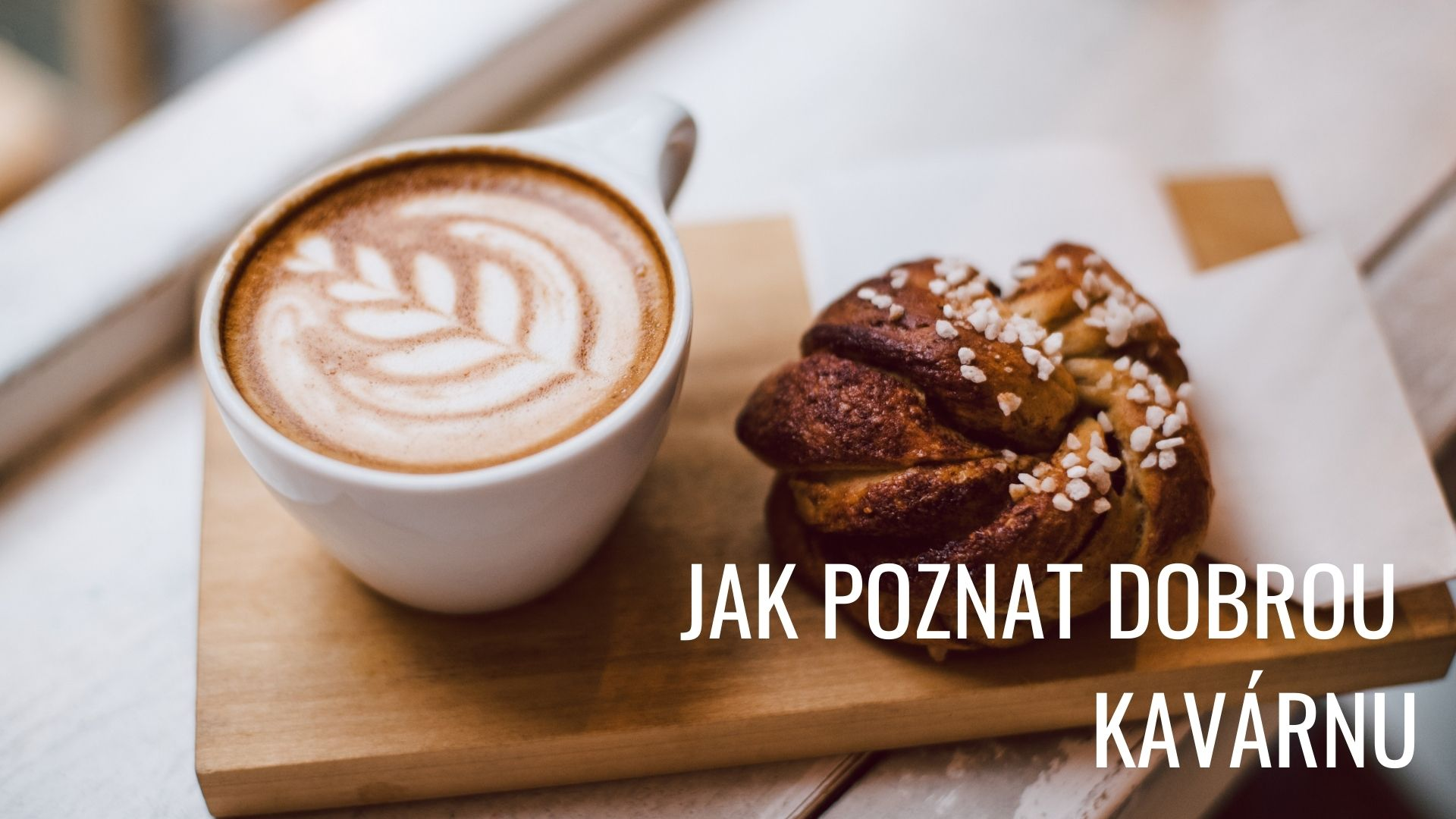 Jak poznat kavárnu, kde vám káva bude chutnat?