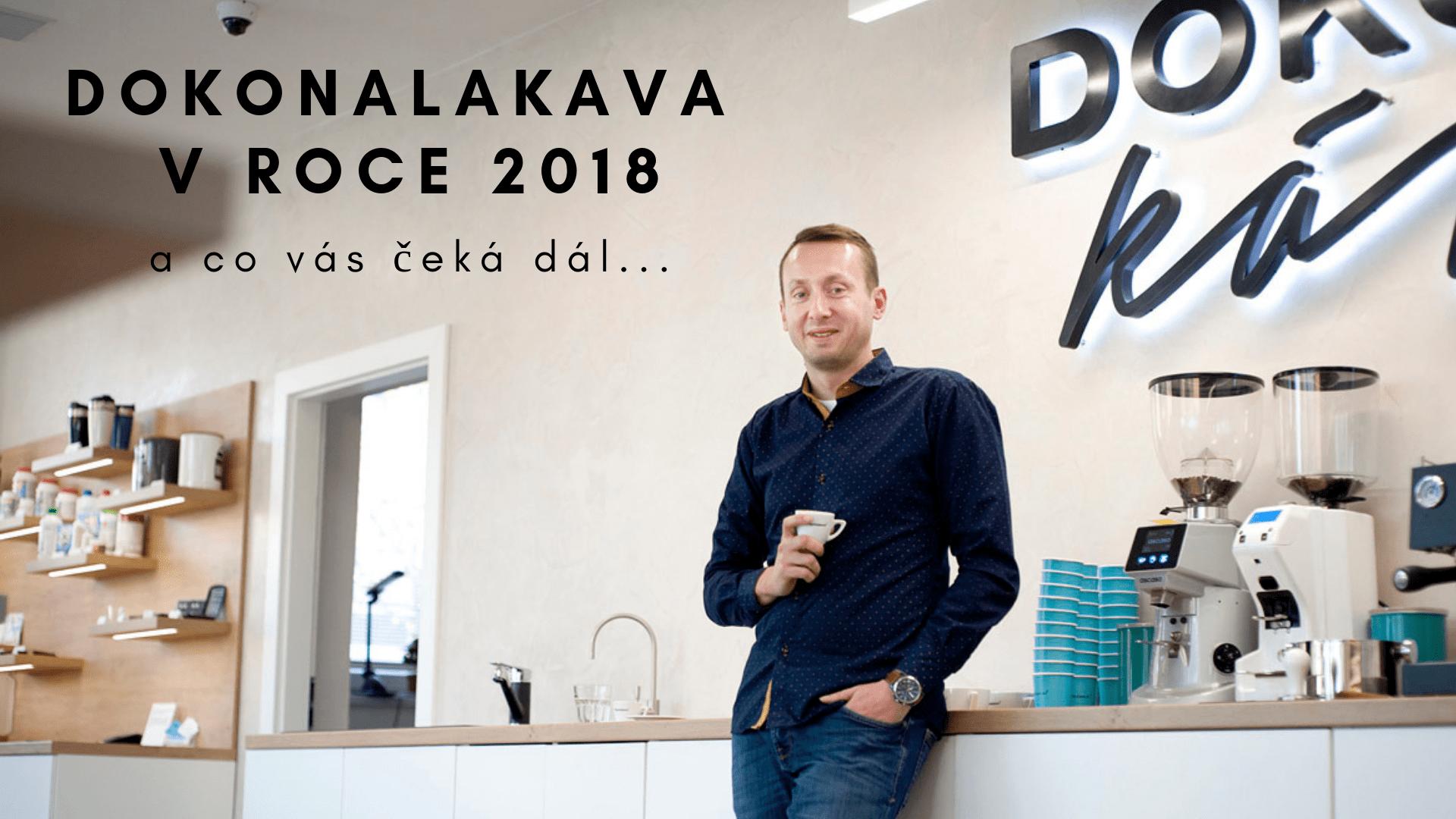 DokonalaKava.cz v roce 2018 a na co se můžete těšit
