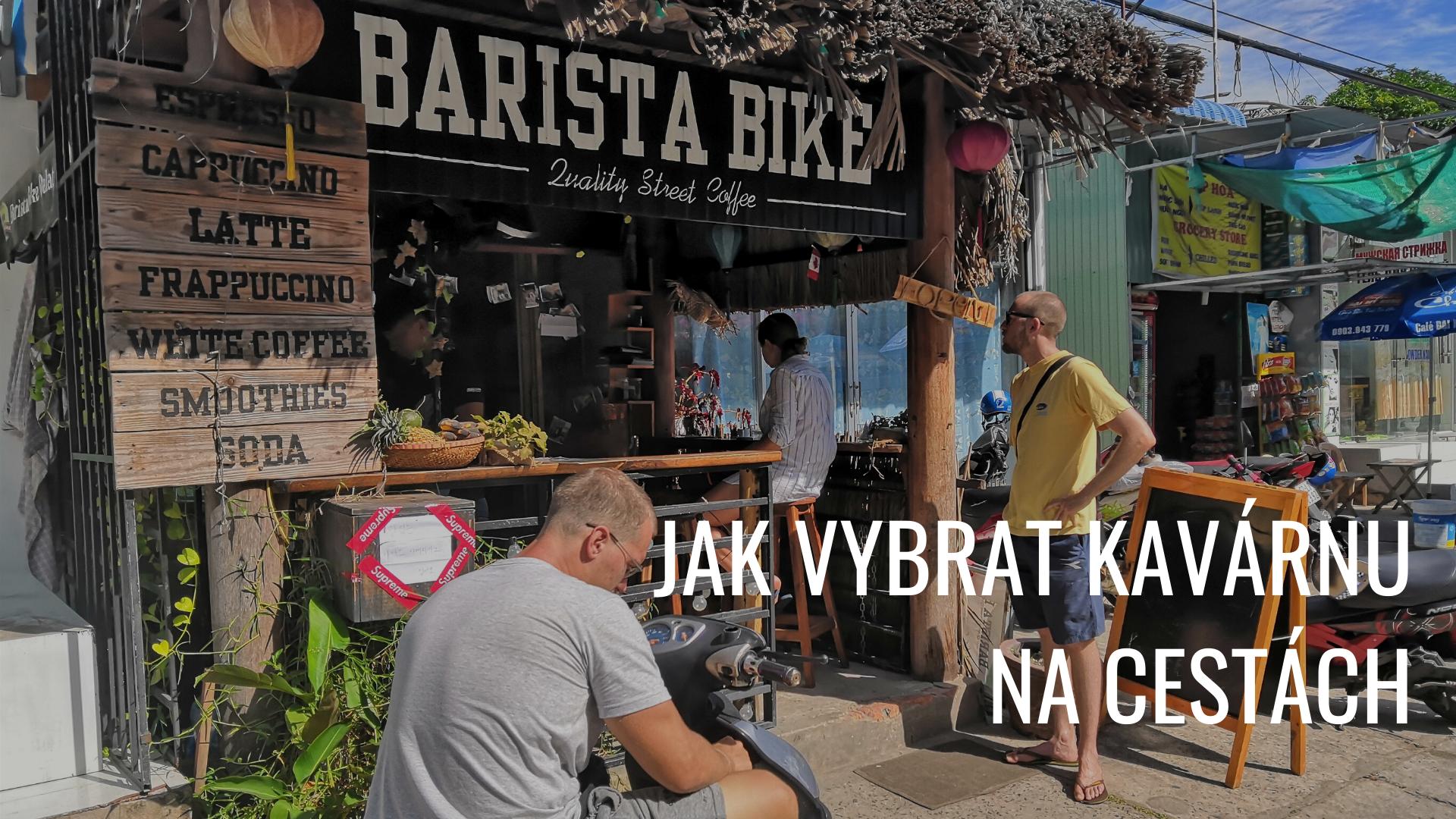 Jak vybírat kavárnu na cestách