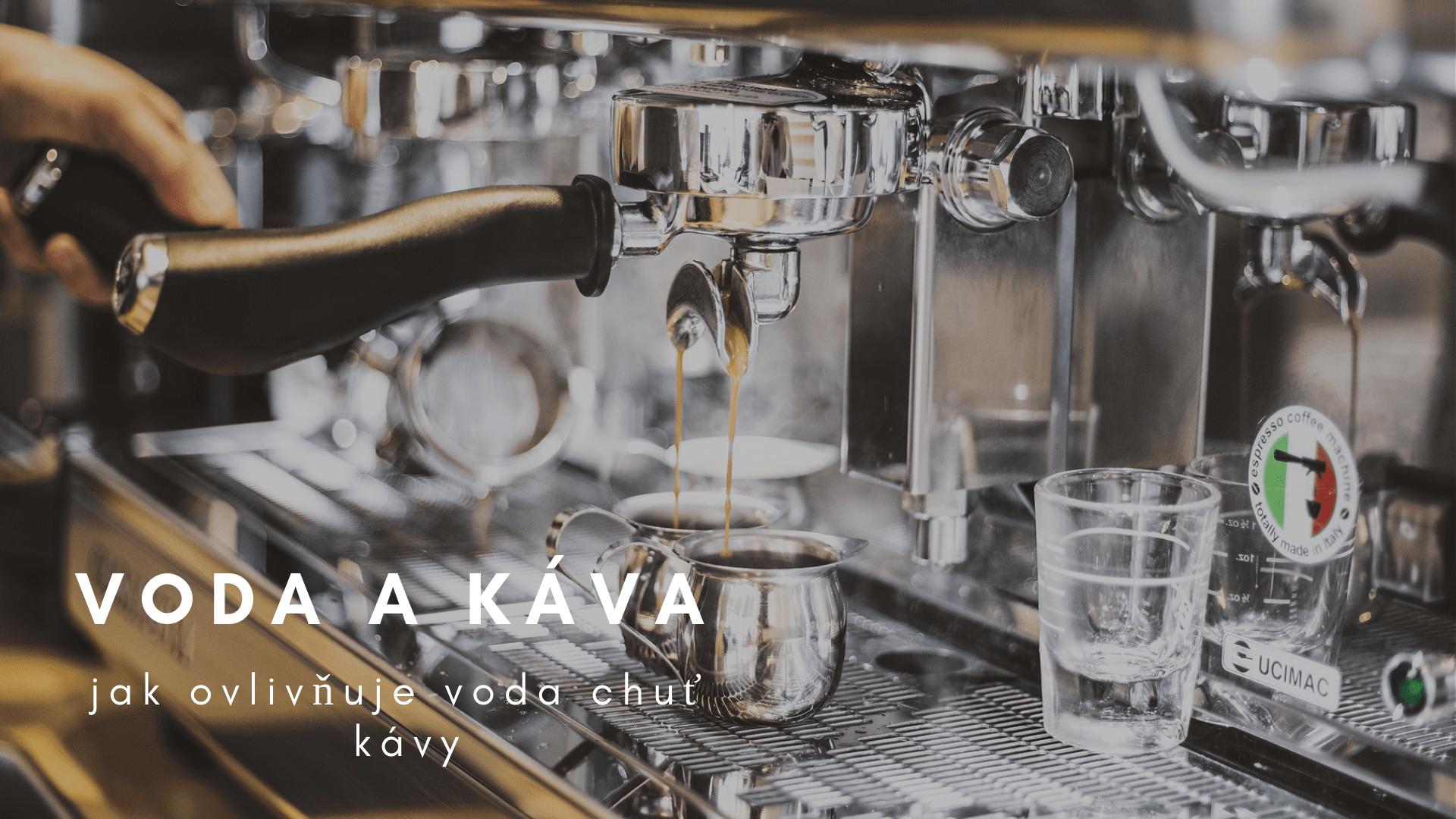 Voda nejen do kávovaru