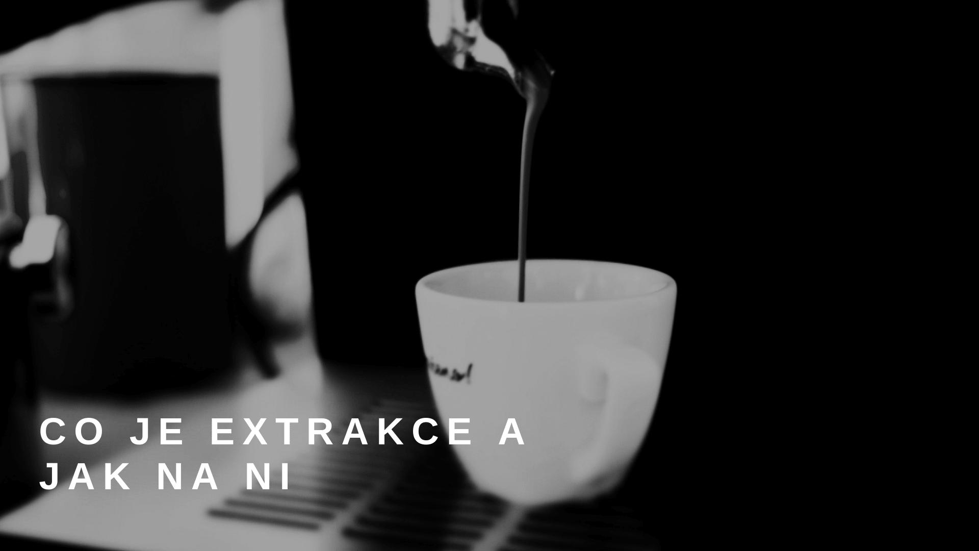 Víte, co je extrakce? Jak na ni?