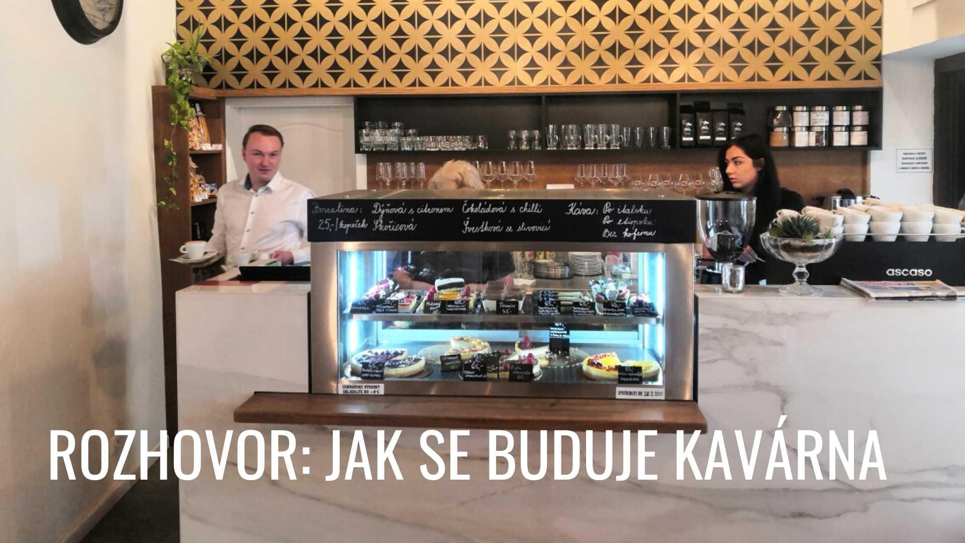 Jak se buduje kavárna? Rozhovor s kavárníkem