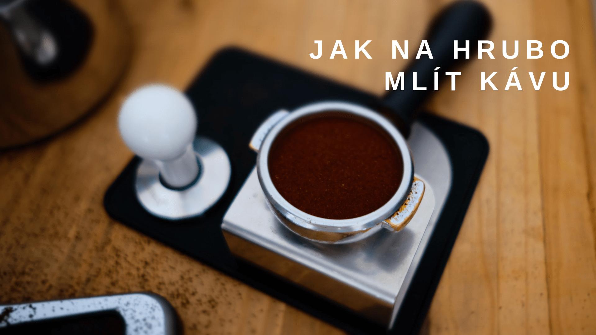 Jak nahrubo mlít kávu
