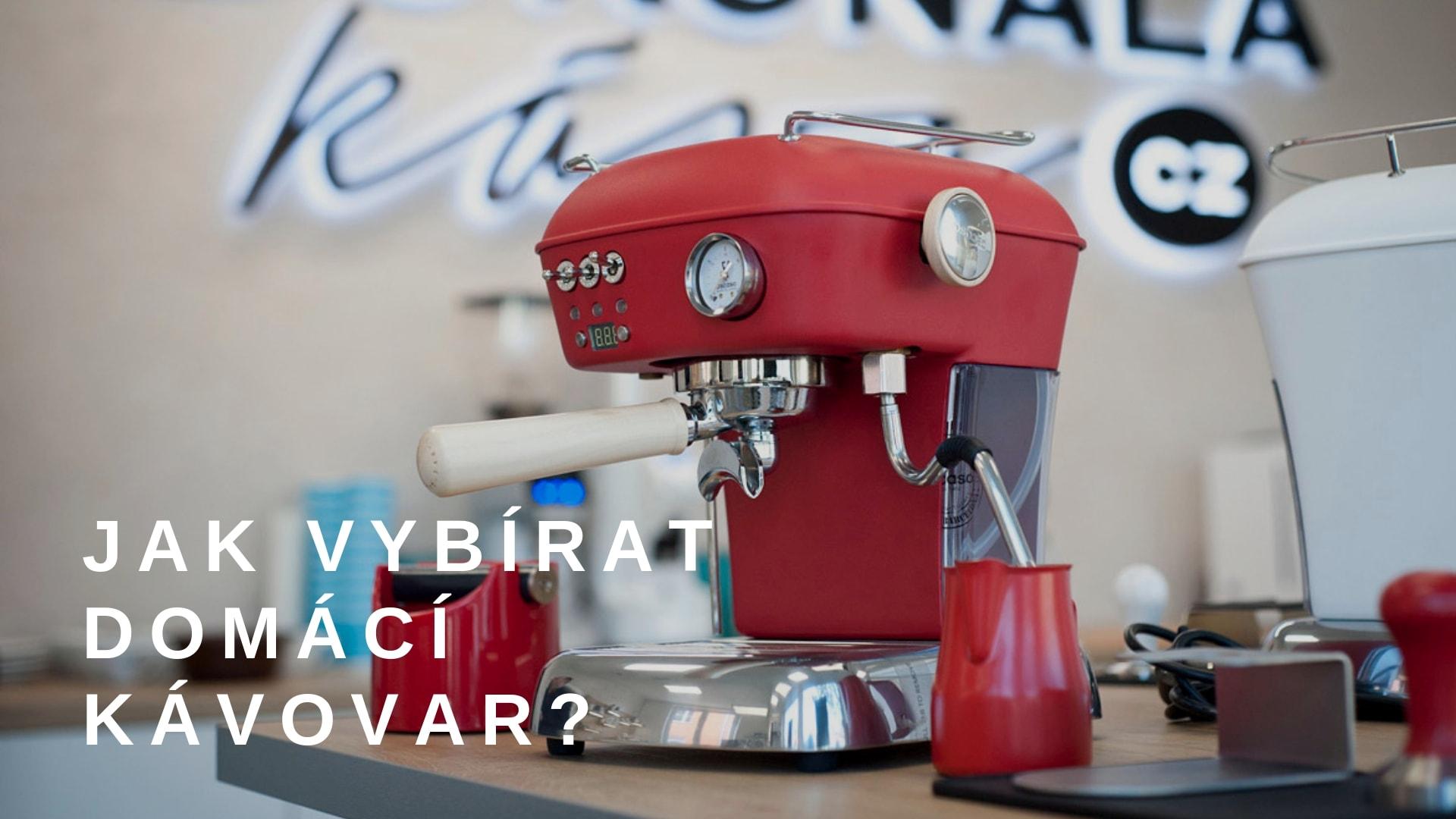 Jak vybírat domácí kávovar