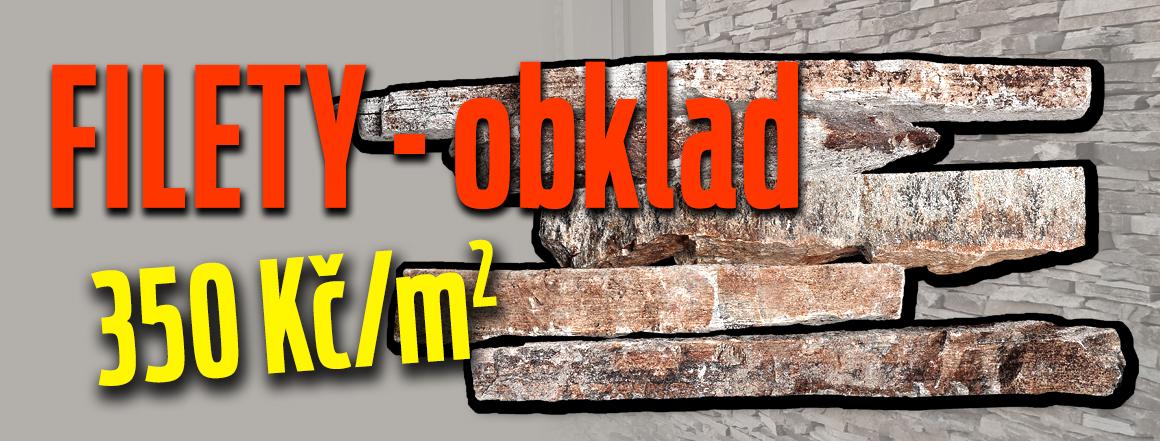 Filety, kamenný obklad za 350 Kč/m2