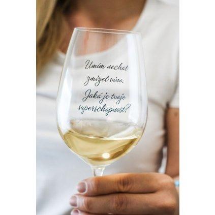 Sklenice na víno s nápisem Umím nechat zmizet víno 350ml
