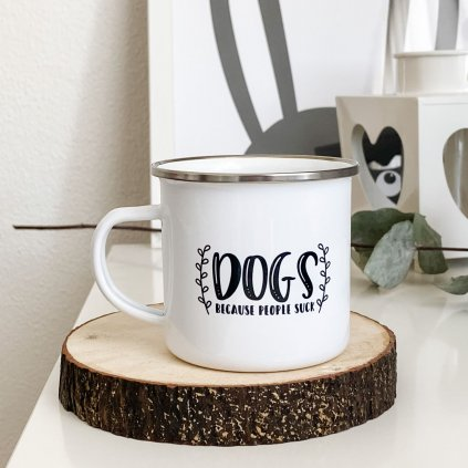 7741 bily smaltovany plechacek s napisem dogs because people suck 360ml