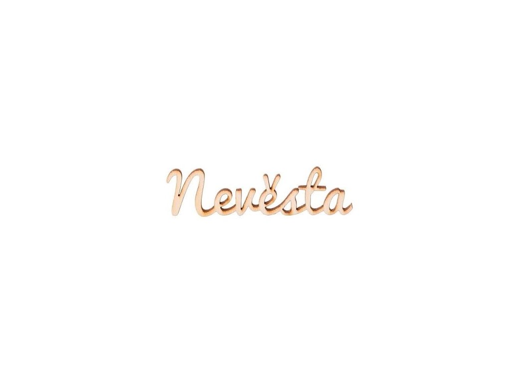 Dřevěný nápis - Nevěsta