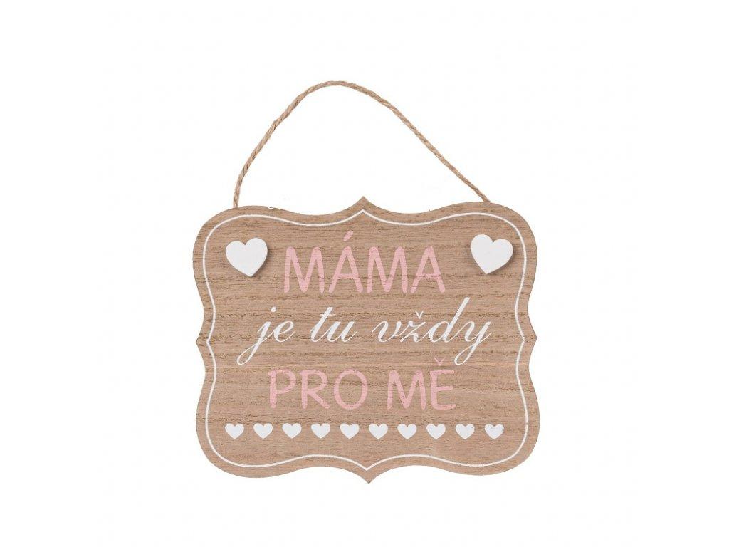 Dřevěná cedulka máma je tu vždy pro mě