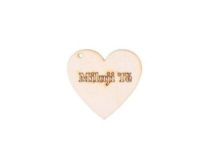 """Dřevěné srdce """"Miluji Tě"""""""