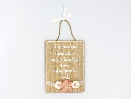 Dřevěná cedulka - Žij každým okamžikem, směj se každým dnem, miluj každou chvíli