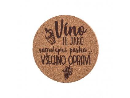 Korková podložka pod hrnček - víno je ako samolepiaca páska