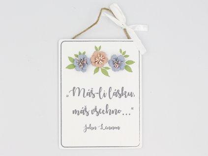 Drevená ceduľka - Máš-li lásku, máš všechno.