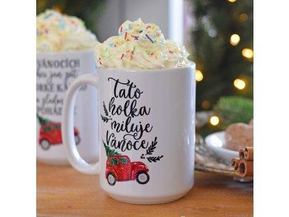 """HOUSEDECOR XXL Hrnek s autíčkem - """"Tato holka miluje Vánoce."""""""