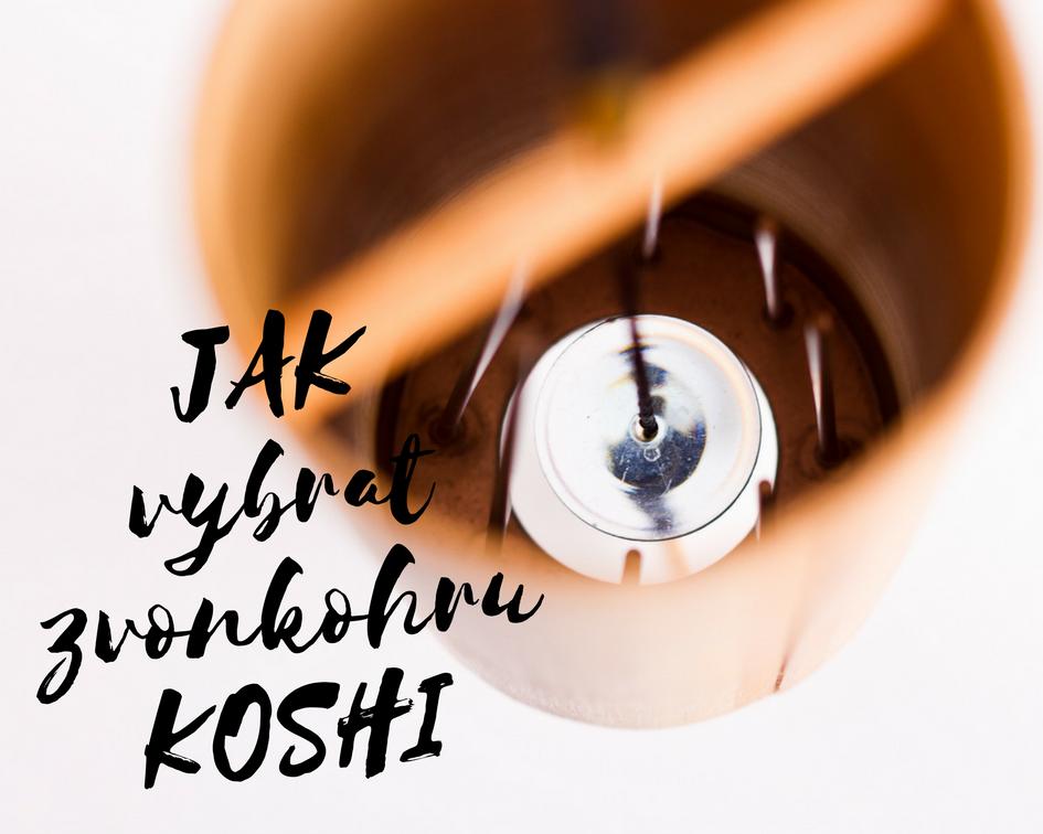 Jak vybrat zvonkohru Koshi