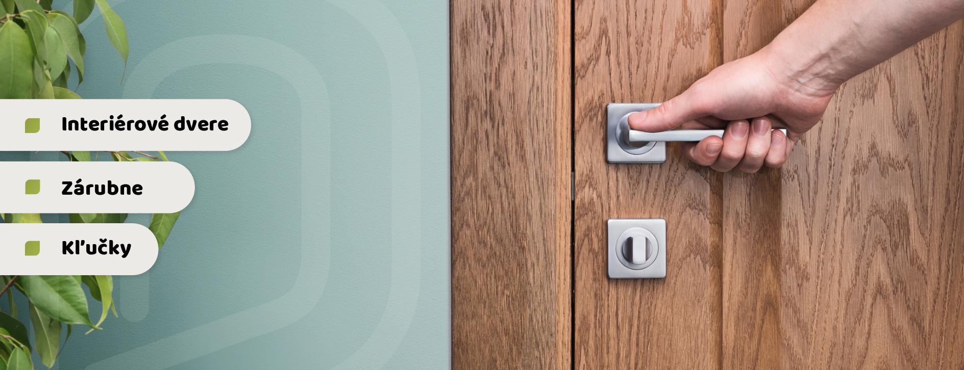 Interiérové dvere / Zárubne / Kľučky