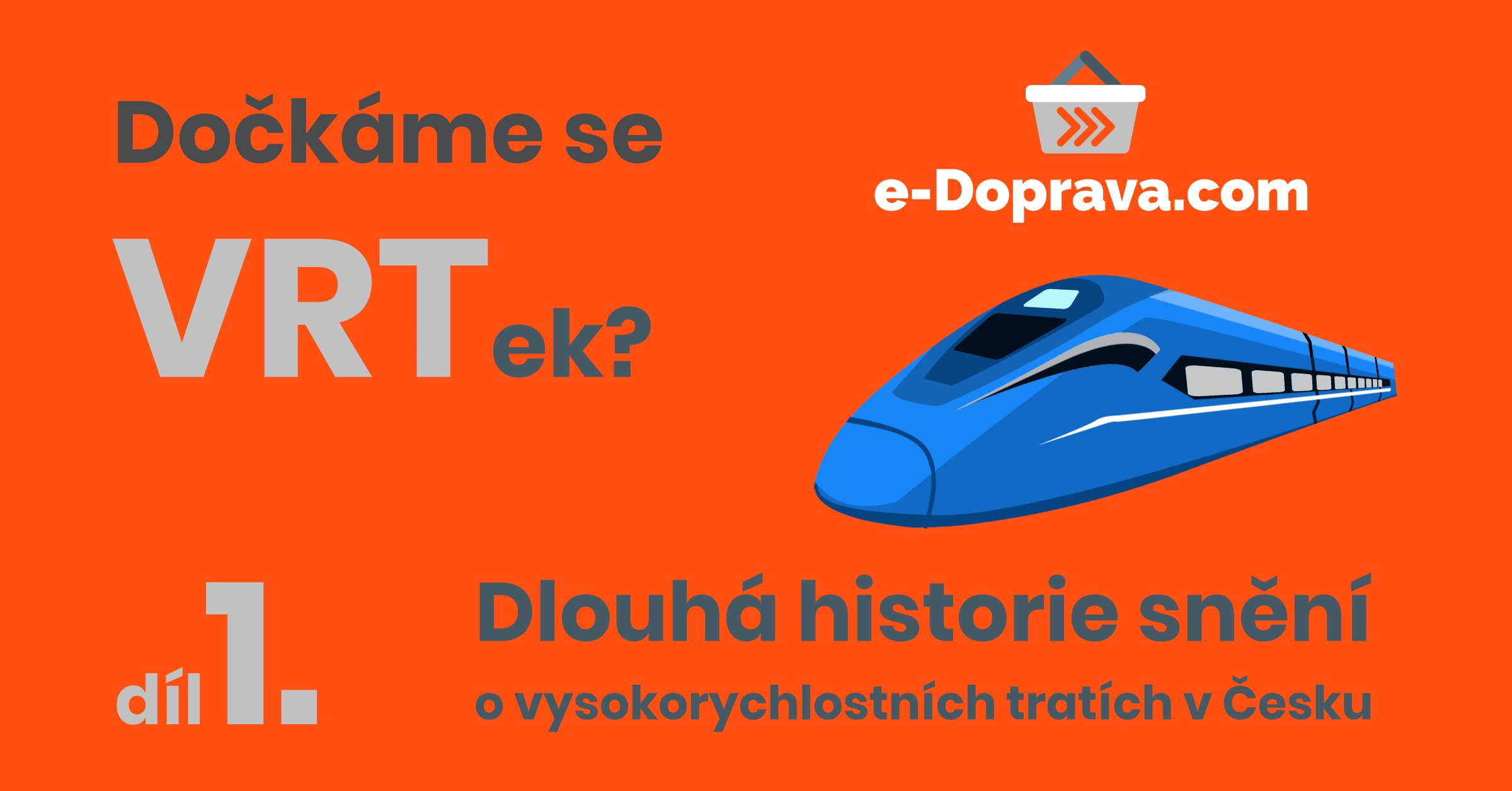 INTERVIEW: Dlouhá historie snění o vysokorychlostních tratích v Česku