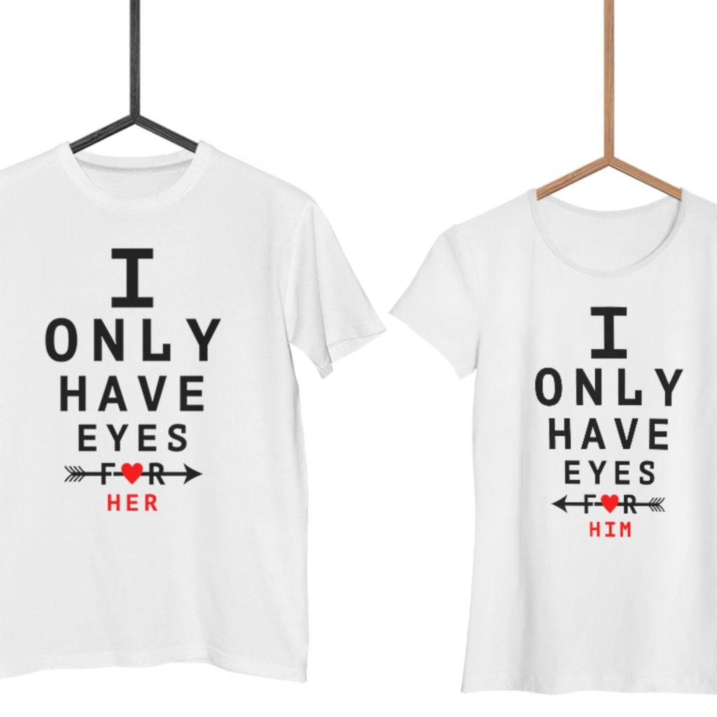 Párová trička I ONLY HAVE EYES FOR HER/HIM (cena za obě trička)