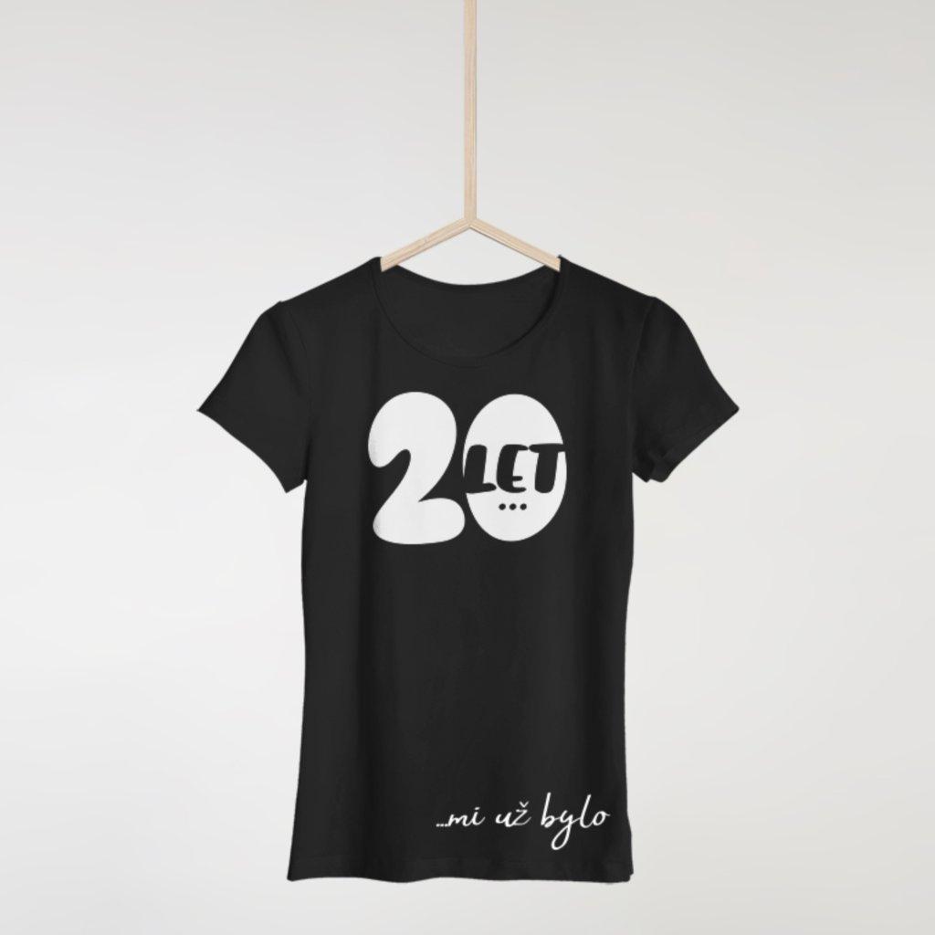 20 let mi už bylo - Dámské tričko