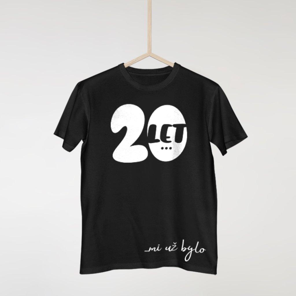 20 let mi už bylo - Pánské tričko