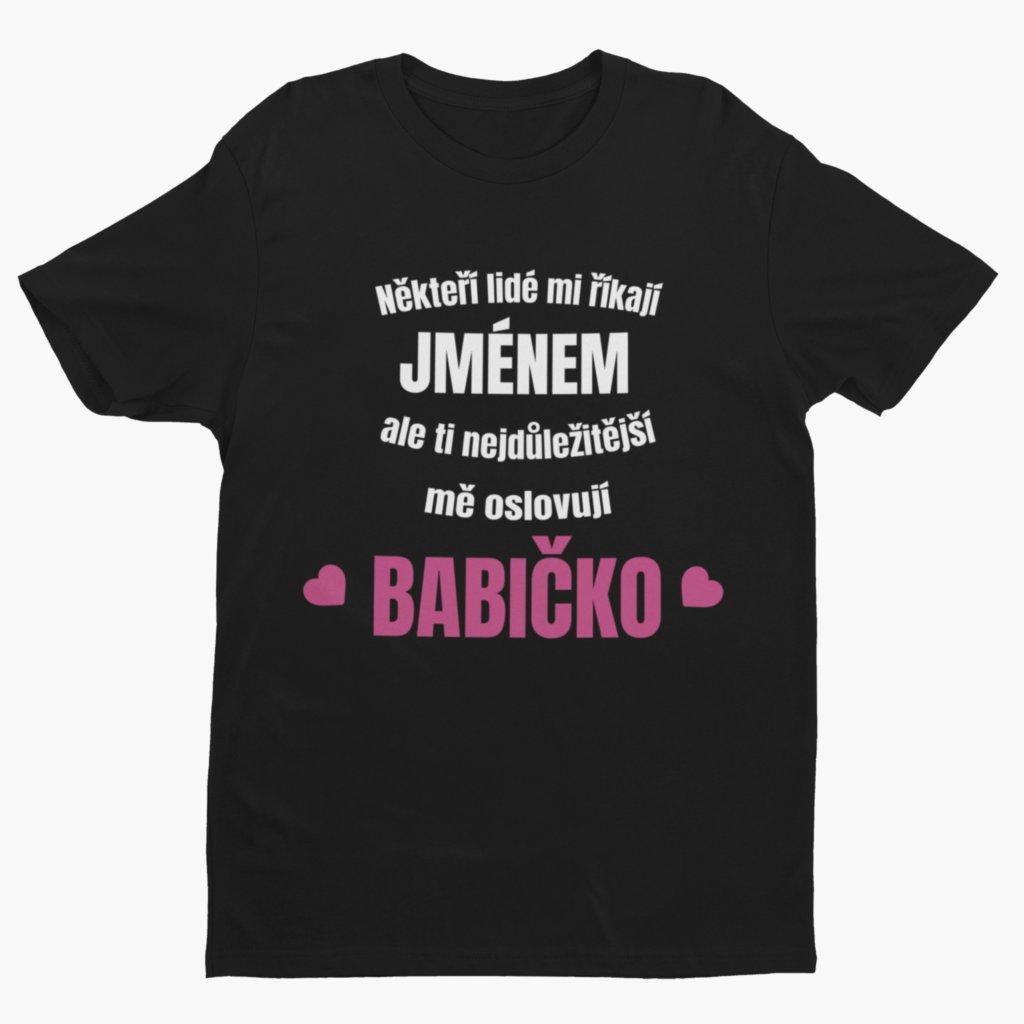 Dámské tričko Někteří lidé mi říkají - Babička