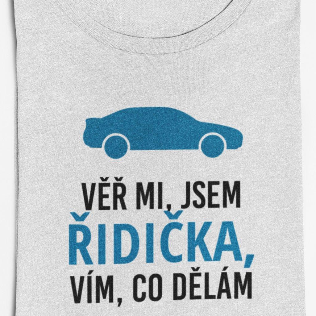 Dámské tričko Věř mi, jsem řidička, vím co dělám