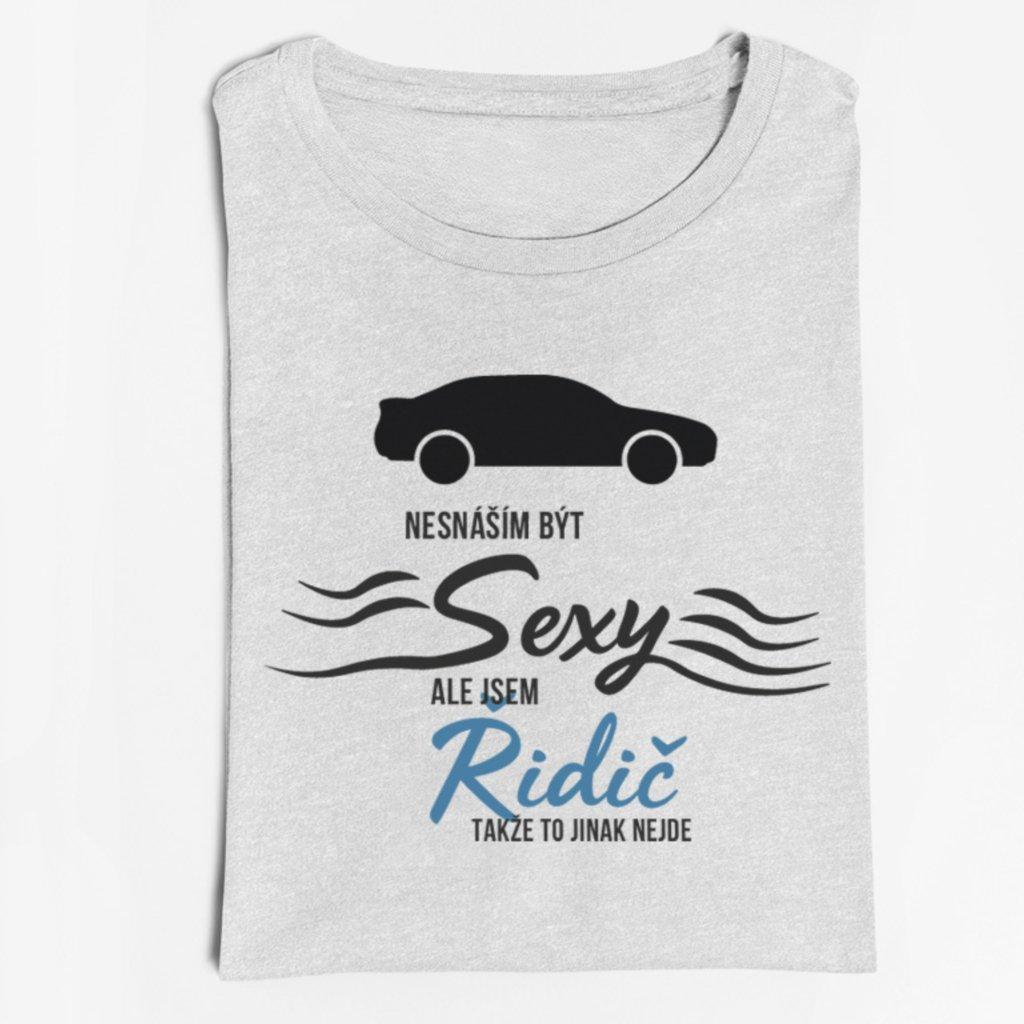 Pánské tričko Nesnáším být sexy, ale jsem řidič
