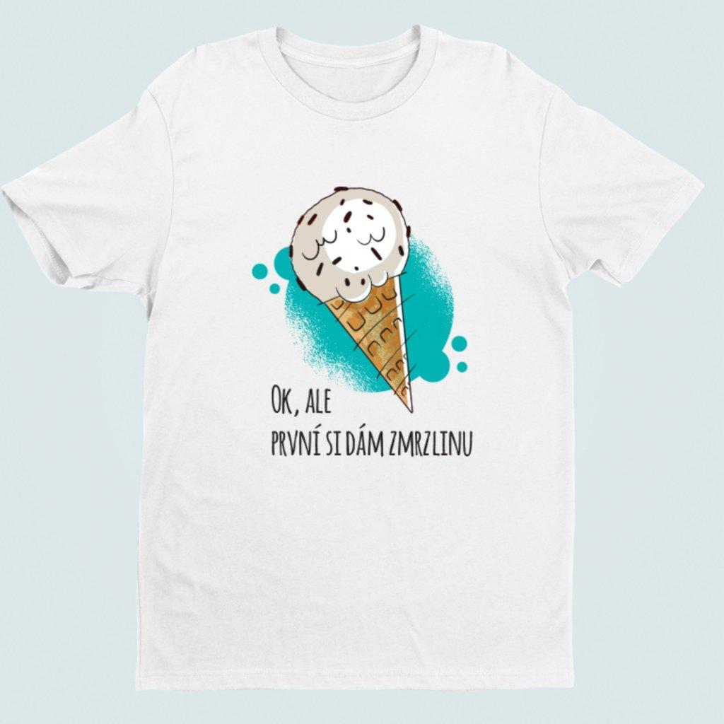 Dámské tričko Nejdřív zmrzlinu
