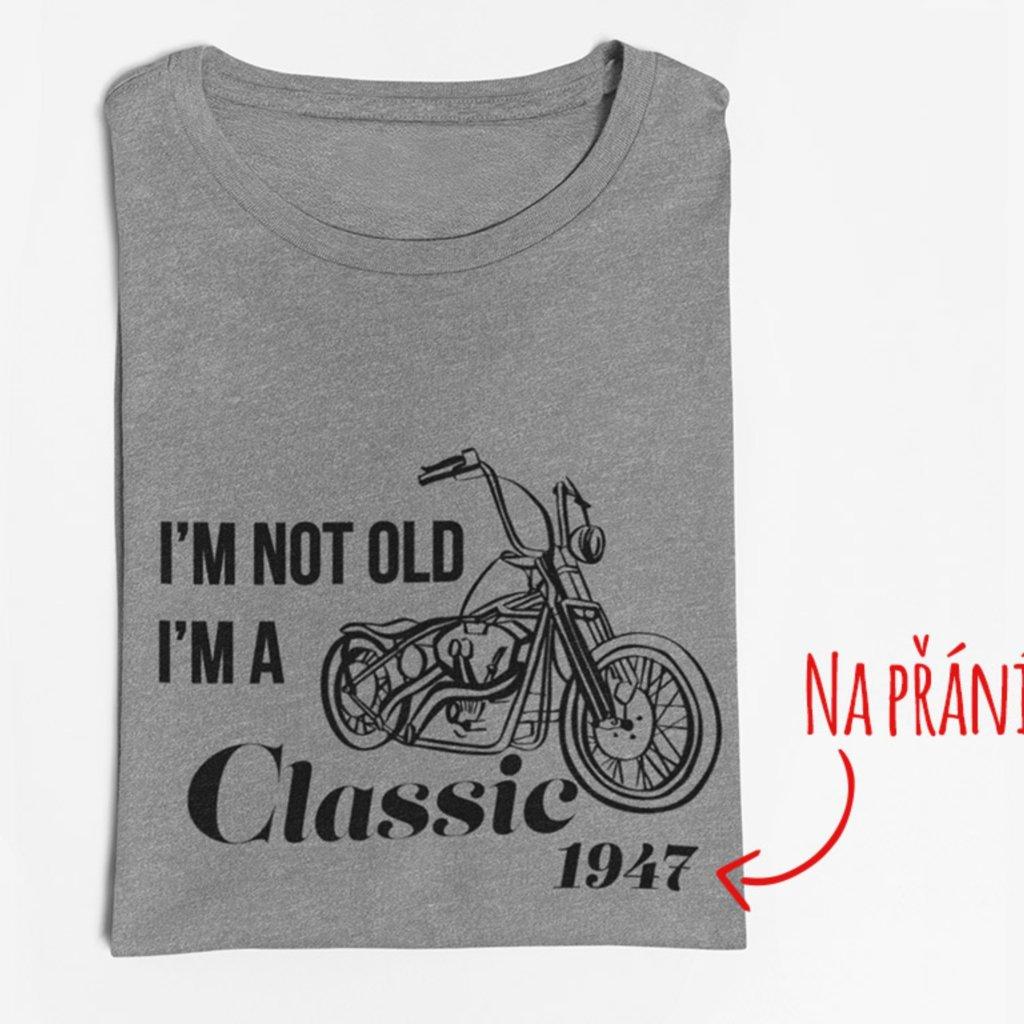 Pánské/Dámské narozeninové tričko I´m a Classic (motorka)