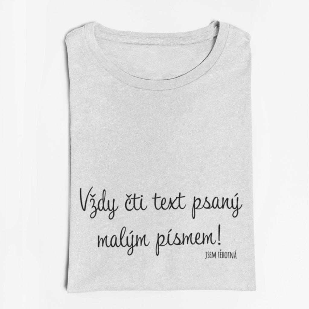 Dámské tričko Vždy čti text malým písmem