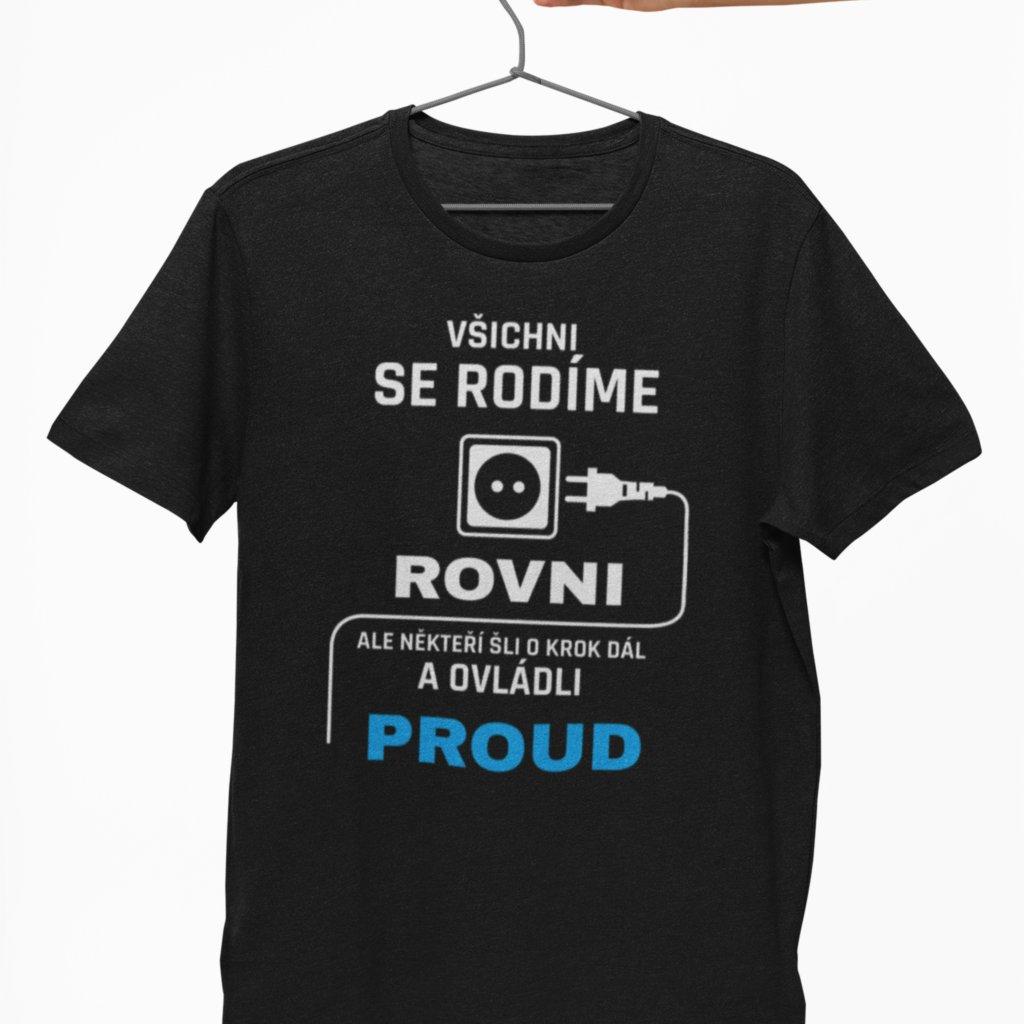 Pánské tričko Všichni se rodíme rovni - elektrikář