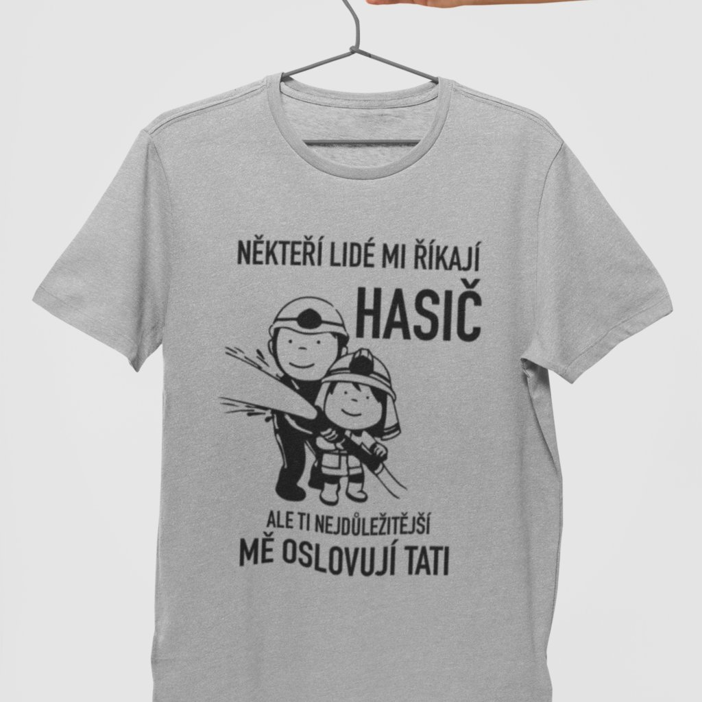 Pánské tričko Někteří lidé mi říkají hasič