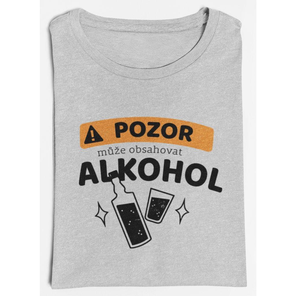 Pánské/Dámské tričko Pozor může obsahovat alkohol