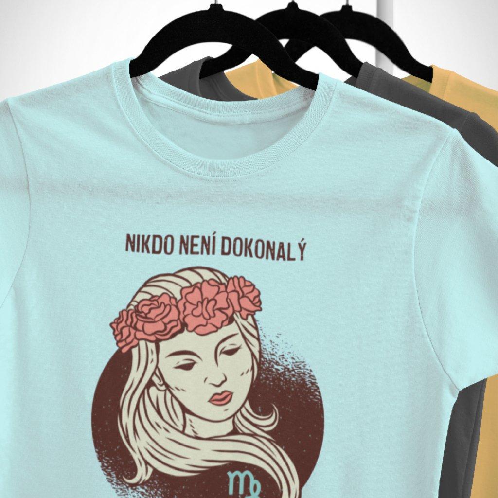 Pánské/Dámské tričko Nikdo není dokonalý - panna