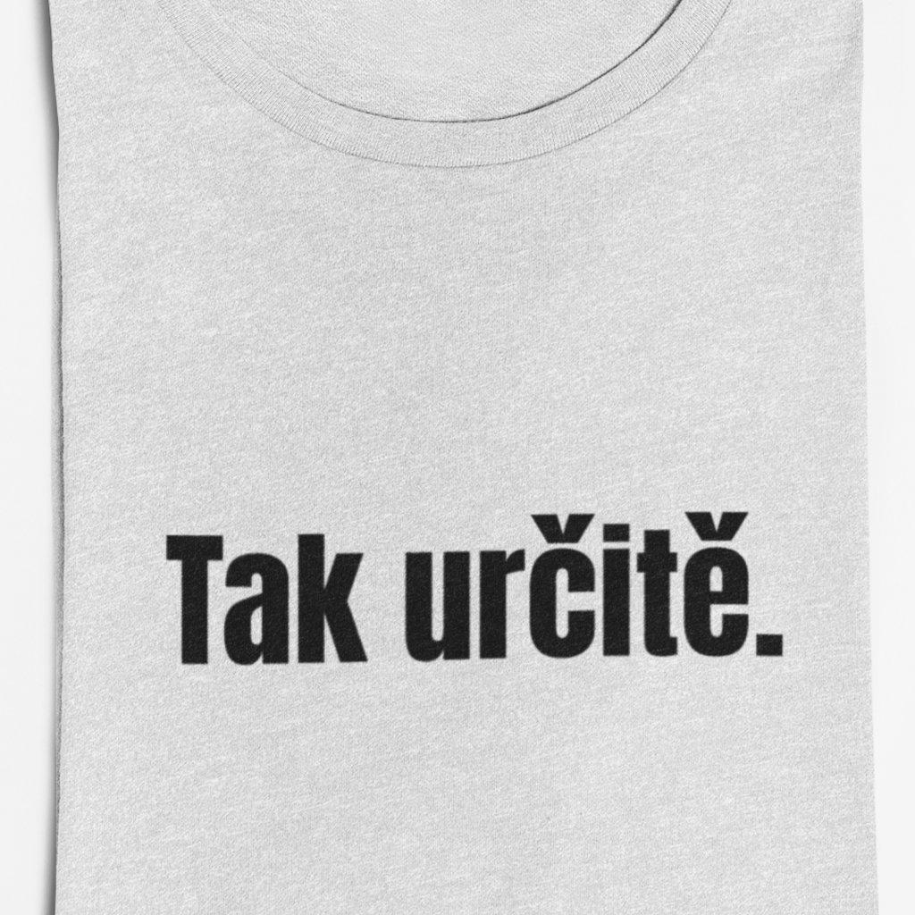 Dámské tričko Tak určitě.