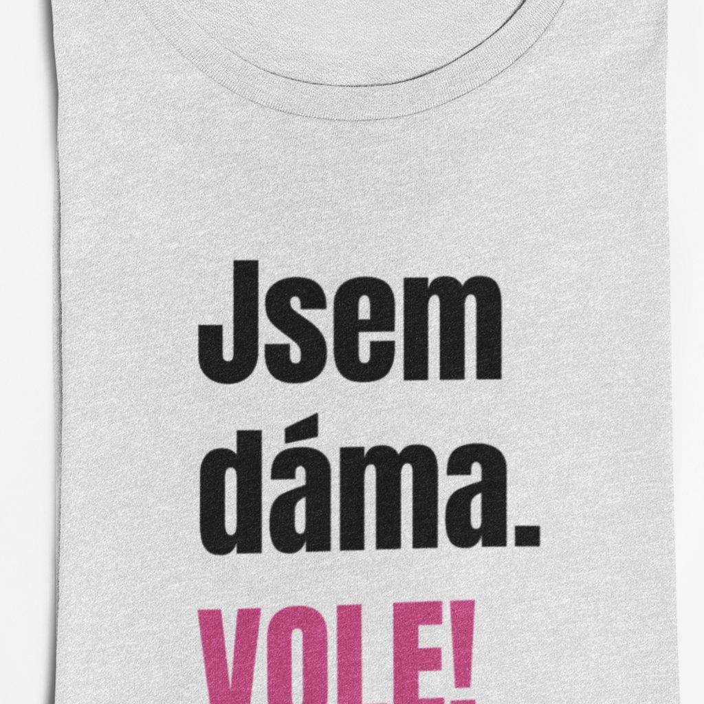 Dámské tričko Jsem dáma vole!